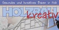 Holzbau-Kreativ - Gesundes und kreatives Bauen in Holz